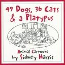 Cover of: 49 dogs, 36 cats & a platypus