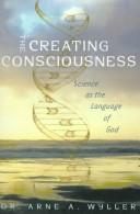Cover of: The creating consciousness