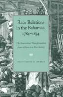 Cover of: Race relations in the Bahamas, 1784-1834