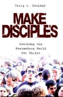 Cover of: Make disciples! | Terry A. Bowland
