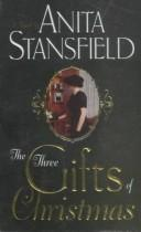 Cover of: The three gifts of Christmas: a novel