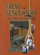 Cover of: Great gunfighters of the Wild West