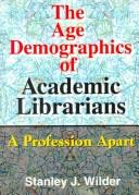 Cover of: The age demographics of academic librarians