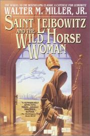 Cover of: Saint Leibowitz and the Wild Horse Woman | Walter Miller