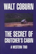 The secret of Crutchers cabin
