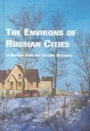Cover of: The environs of Russian cities