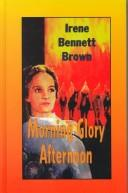 Cover of: Morning glory afternoon
