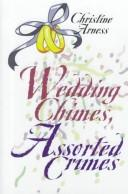 Cover of: Wedding chimes, assorted crimes