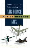 Cover of: Principles for determining the Air Force active/reserve mix
