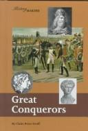 Cover of: Great conquerors | Claire Price-Groff