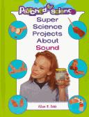 Cover of: Super science projects about sound