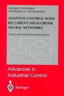 Cover of: Adaptive control with recurrent high-order neural networks