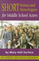 Cover of: Short scenes and monologues for middle school actors