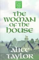 Cover of: woman of the house | Taylor, Alice
