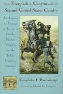 Cover of: From Everglade to Canyon with the Second United States Cavalry