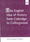 Cover of: The English idea of history from Coleridge to Collingwood