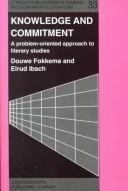 Cover of: Knowledge and commitment: a problem-oriented approach to literary studies