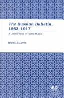 Cover of: The Russian bulletin, 1863-1917