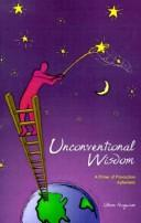 Cover of: Unconventional wisdom