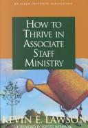 Cover of: How to thrive in associate staff ministry