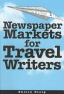 Cover of: Newspaper markets for travel writers