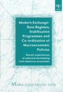 Cover of: Modern exchange-rate regimes, stabilisation programmes, and co-ordination of macroeconomic policies