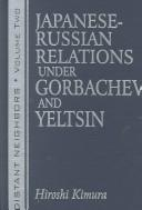 Cover of: Japanese-Russian relations under Gorbachev and Yeltsin