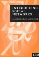 Cover of: Introducing social networks | Alain Degenne