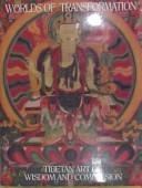 Cover of: Worlds of transformation: Tibetan art of wisdom and compassion = [Gnas 'gyur dkyil zin]