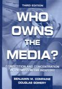 Cover of: Who owns the media?: Concentration of ownership in the mass communications industry