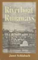 Cover of: Riverboat runaways