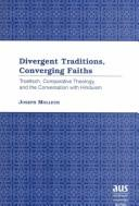 Cover of: Divergent traditions, converging faiths