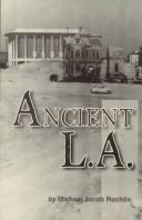Cover of: Ancient L.A. and other essays