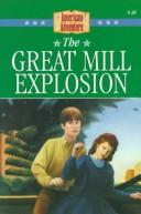 Cover of: The great mill explosion