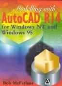 Cover of: Modelling with AutoCAD release 14 for Windows NT and Windows 95