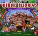 Cover of: Can you find the Bible heroes?