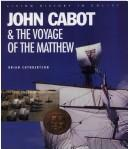 Cover of: John Cabot & the voyage of the Matthew
