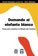 Cover of: Domando al elefante blanco