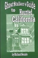 Cover of: Ghost stalker's guide to haunted California