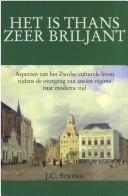 Cover of: Het is thans zeer briljant