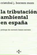 Cover of: La tributación ambiental en España