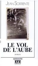 Cover of: Le vol de l'aube