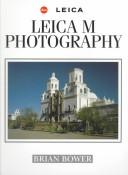 Cover of: Leica M photography | Brian Bower