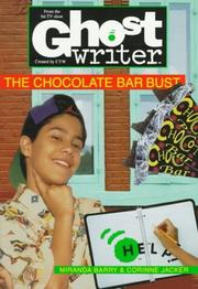 Cover of: CHOCOLATE BAR BUST, THE (Ghostwriter) | Miranda Barry