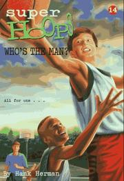 Cover of: Who's the Man? | Hank Herman