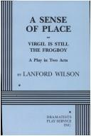 Cover of: A sense of place, or, Virgil is still the frogboy