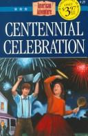 Cover of: Centennial celebration | JoAnn A. Grote