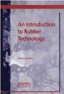 Cover of: An introduction to rubber technology
