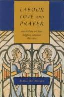Cover of: Labour, love and prayer