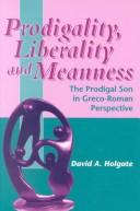 Cover of: Prodigality, liberality and meanness in the parable of the prodigal son